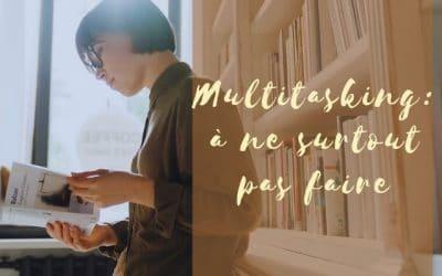 Multitasking: ne surtout pas le faire !