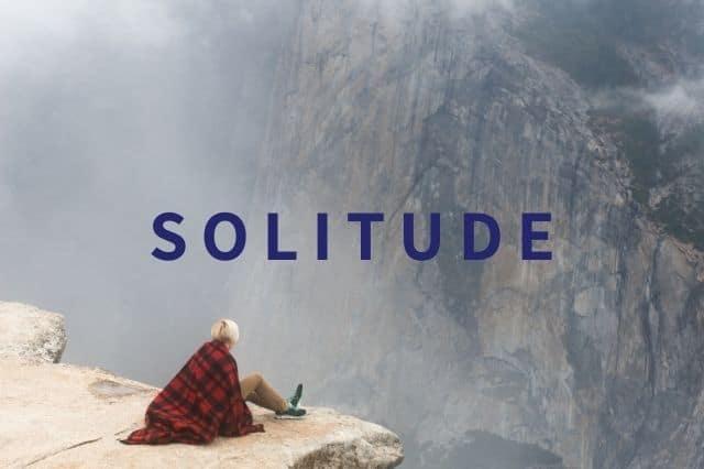 Solitude, découvrez comment profiter de votre propre compagnie en étant seul.